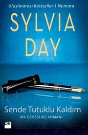 Sende Tutuklu Kaldım ebook by Ayşe Kaya, Sylvia Day