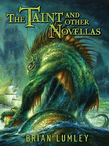 The Taint and Other Novellas (Cthulhu Collection) ebook by Brian Lumley