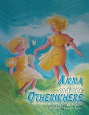 ANNA AND THE OTHERWHERE ebook by Jancis Dienes and Carita Lewis