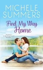 Find My Way Home Ebook di Michele Summers