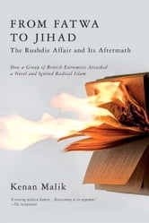 From Fatwa to Jihad - The Rushdie Affair and Its Aftermath ebook by Kenan Malik