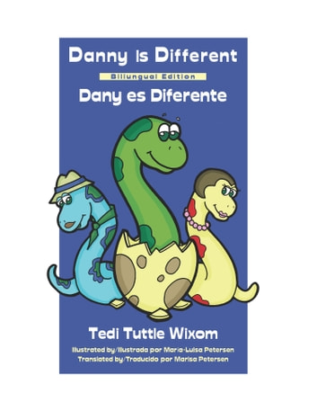 Danny is Different - Bilingual (Spanish and English) ebook by Tedi Tuttle Wixom