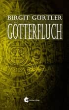 Götterfluch ebook by Birgit Gürtler, Draconis Books