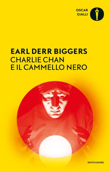 Charlie Chan e il cammello nero ebook by Earl Derr Biggers