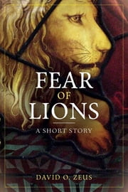 Fear of Lions ebook by David O. Zeus