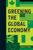 Greening the Global Economy ebook by Robert Pollin
