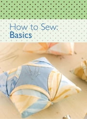 How to Sew - Basics ebook by David & Charles Editors