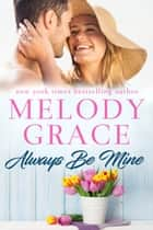 Always Be Mine ebook by Melody Grace