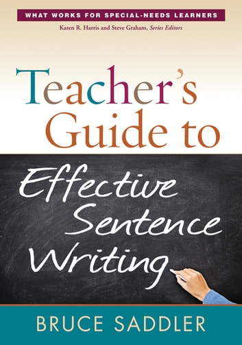 Teacher's Guide to Effective Sentence Writing ebook by Bruce Saddler, PhD