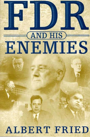 FDR and His Enemies - A History eBook by Albert Fried