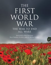 The First World War - The war to end all wars ebook by Geoffrey Jukes,Michael Hickey,Peter Simkins,Sir Hew Strachan,War
