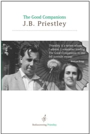 The Good Companions ebook by J.B. Priestley