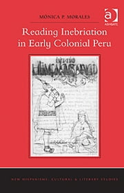 Reading Inebriation in Early Colonial Peru ebook by Ms Mónica P Morales,Dr Anne J Cruz