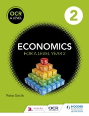 OCR A Level Economics Book 2 ebook by Peter Smith