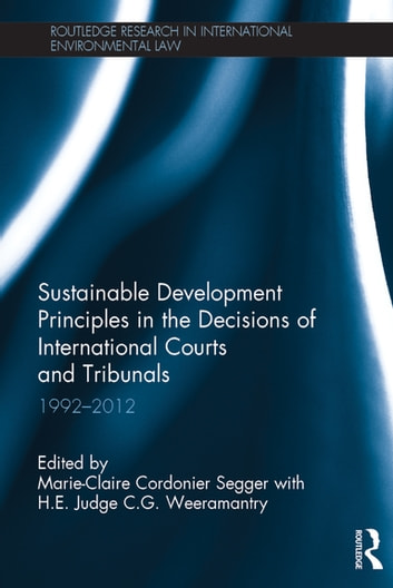 Sustainable development principles in the decisions of international sustainable development principles in the decisions of international courts and tribunals 1992 2012 ebook fandeluxe Images