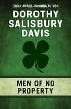 Men of No Property eBook by Dorothy Salisbury Davis