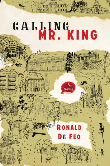 Calling Mr. King - A Novel eBook by Ronald De Feo