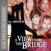 A View from the Bridge audiobook by Arthur Miller