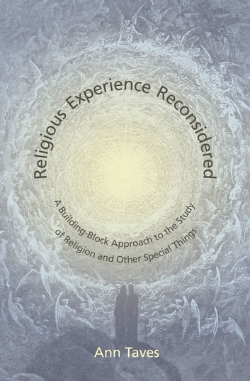 Religious Experience Reconsidered - A Building-Block Approach to the Study of Religion and Other Special Things ebook by Ann Taves