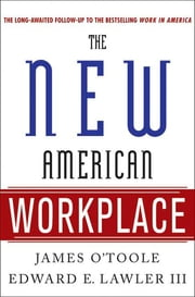 The New American Workplace ebook by James O'Toole,Edward E. Lawler,Susan R. Meisinger, SPHR
