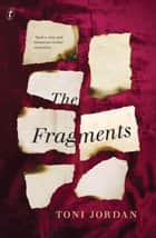 The Fragments ebook by Toni Jordan