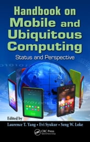 Handbook on Mobile and Ubiquitous Computing: Status and Perspective ebook by Yang, Laurence T.