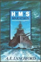 Hms Marathon ebook by A E Langsford