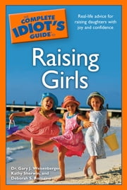 The Complete Idiot's Guide to Raising Girls ebook by Deborah S. Romaine,Kathy Sherwin,Dr. Gary J. Weisenberger
