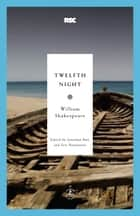 Twelfth Night ebook by William Shakespeare,Jonathan Bate,Eric Rasmussen