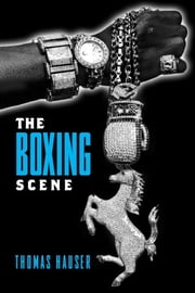 The Boxing Scene ebook by Hauser, Thomas