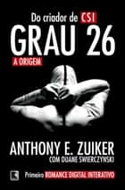 Grau 26: a origem - Grau 26 - vol. 1 ebook by Anthony E. Zuiker,Duane Swierczynski