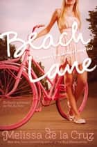 Beach Lane ebook by Melissa de la Cruz