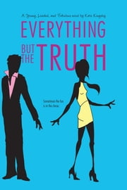 Everything but the Truth ebook by Kate Kingsley