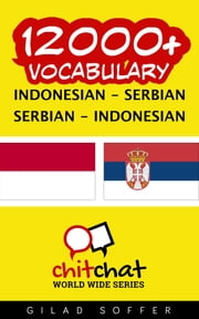 12000+ Vocabulary Indonesian - Serbian ebook by Gilad Soffer