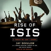 Rise of ISIS - A Threat We Can't Ignore audiobook by Jay Sekulow