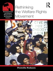 Rethinking the Welfare Rights Movement ebook by Premilla Nadasen