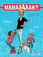 Maman ?! Quoi encore ? ebook by Mademoiselle Caroline