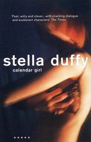 Calendar Girl ebook by Stella Duffy