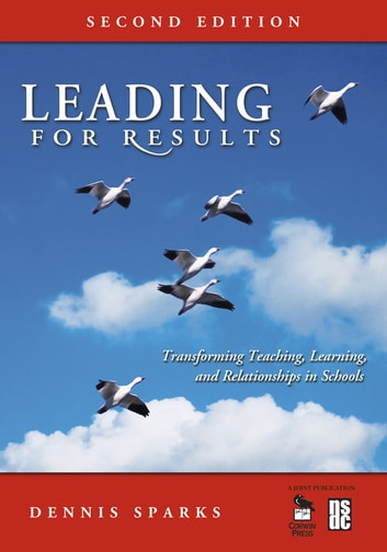 Leading for Results - Transforming Teaching, Learning, and Relationships in Schools ebook by