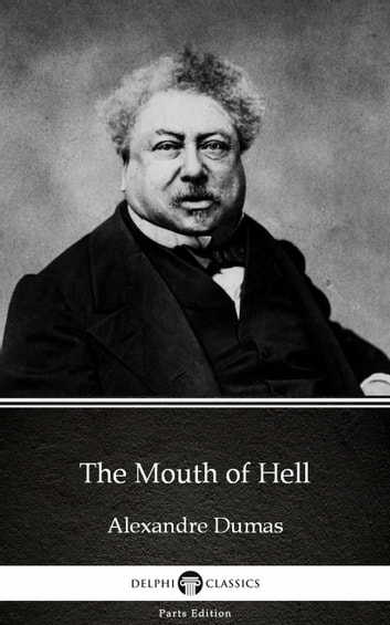 The Mouth of Hell by Alexandre Dumas (Illustrated) ebook by Alexandre Dumas