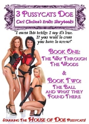The Three Pussycats Doe - (An erotic take on The 3 Billygoats Gruff) ebook by Carl Chelsea