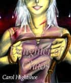 Daughter of Chaos ebook by Carol Hightshoe