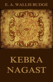 Kebra Nagast - Illustrated Edition ebook by E. A. Wallis Budge