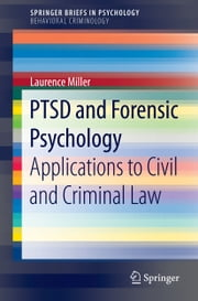 PTSD and Forensic Psychology - Applications to Civil and Criminal Law ebook by Laurence Miller