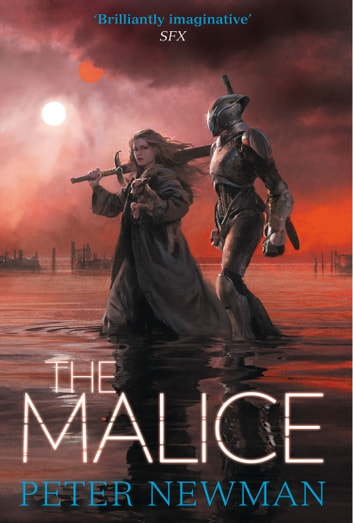 The Malice (The Vagrant Trilogy) eBook by Peter Newman