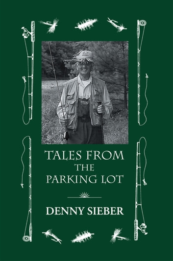 Tales from the Parking Lot ebook by Denny Sieber
