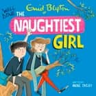 The Naughtiest Girl: Well Done, The Naughtiest Girl - Book 8 audiobook by Anne Digby