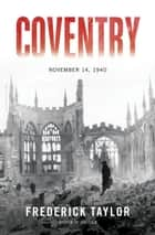 Coventry ebook by Frederick Taylor