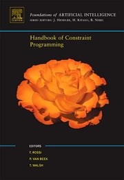 Handbook of Constraint Programming ebook by Francesca Rossi,Peter van Beek,Toby Walsh