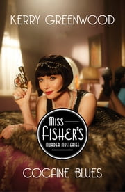 Cocaine Blues - Miss Fisher's Murder Mysteries ebook by Kerry Greenwood